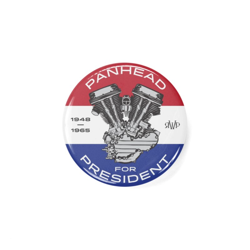 Panhead For President Accessories Button by Ran When Parked Supply Co.