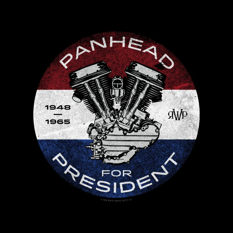 Panhead For President Men's T-Shirt by Ran When Parked Supply Co.