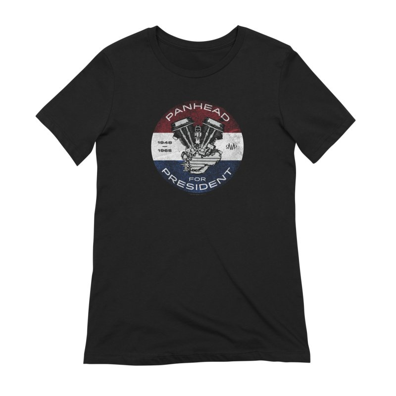 Panhead For President Women's T-Shirt by Ran When Parked Supply Co.