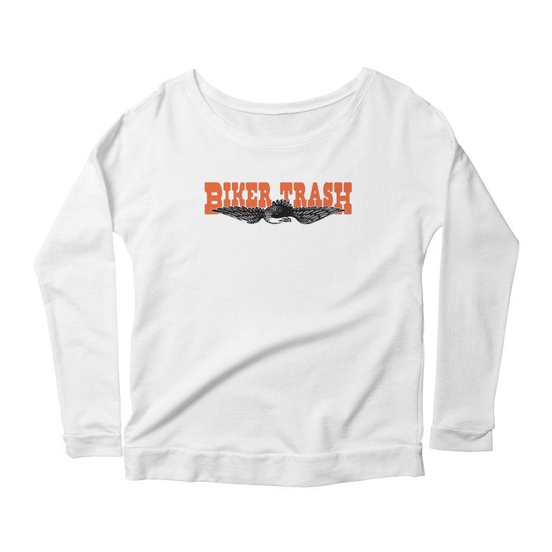 Biker Trash Women's Longsleeve T-Shirt by Ran When Parked Supply Co.
