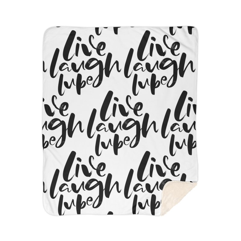 Live, Laugh, Lube Home Blanket by Ryan Ahrens' Artist Shop