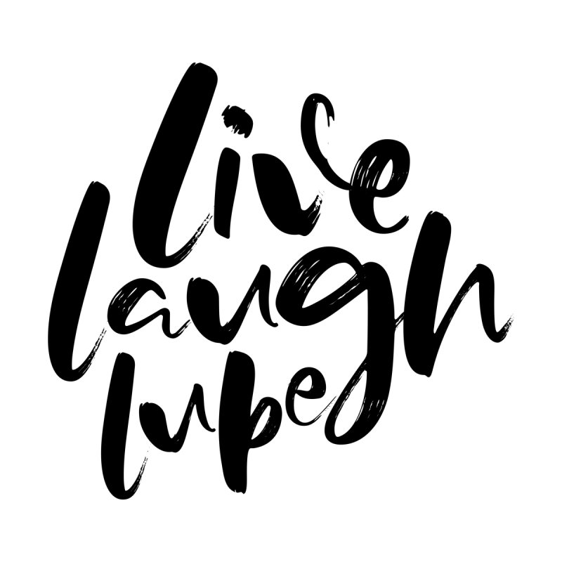 Live, Laugh, Lube Women's Tank by Ryan Ahrens' Artist Shop