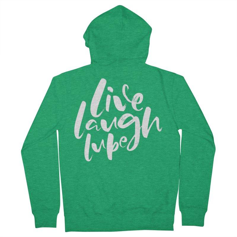 Live, Laugh, Lube Women's Zip-Up Hoody by Ryan Ahrens' Artist Shop