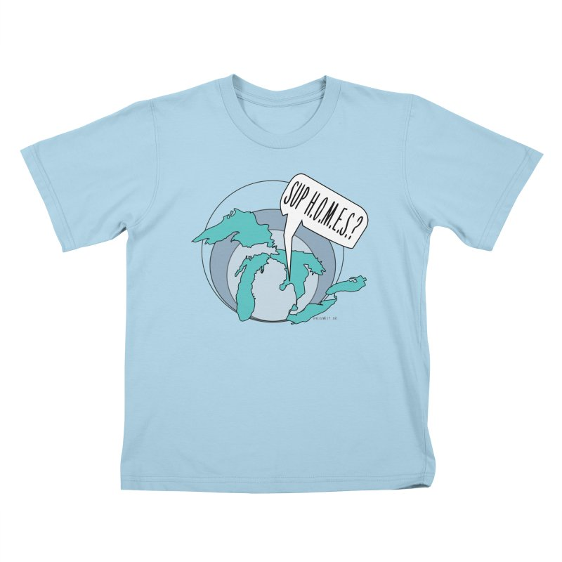 Sup Homes? Kids T-Shirt by Rcrawley Art - Shop
