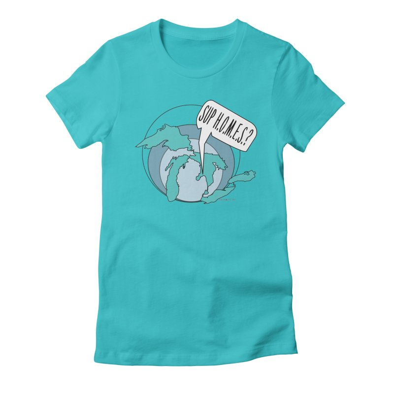Sup Homes? Women's Fitted T-Shirt by Rcrawley Art - Shop
