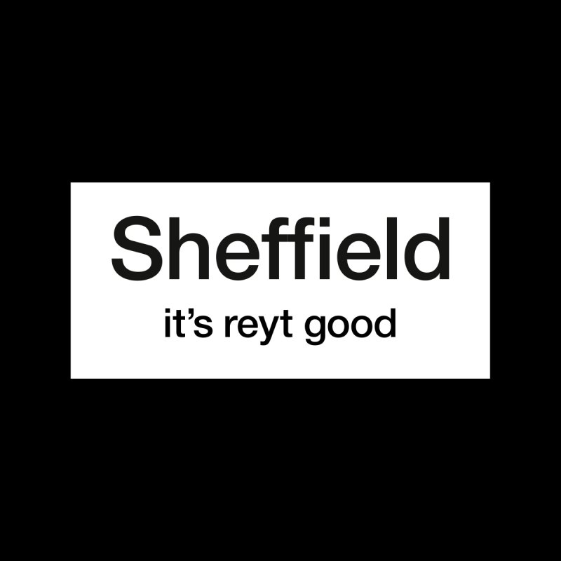 Sheffield – it's reyt good by Ryder Design