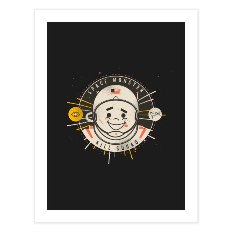 Space Monster Kill Squad Home Fine Art Print by Ryder Doty Shop