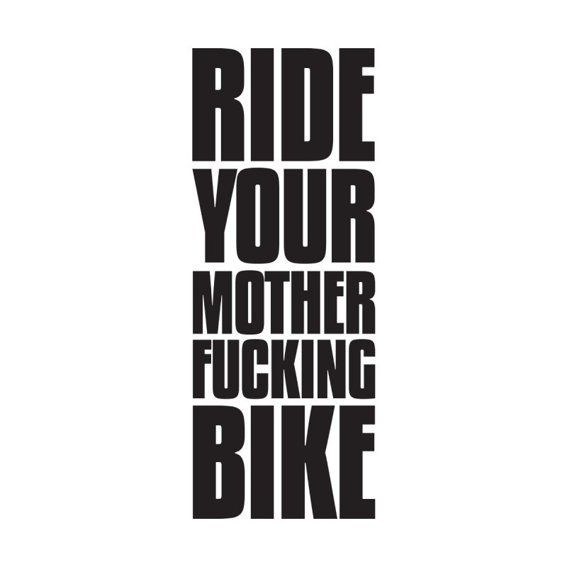 Ride Your Motherfucking Bike Vertical Word Tower of Power by RYMB Everyday