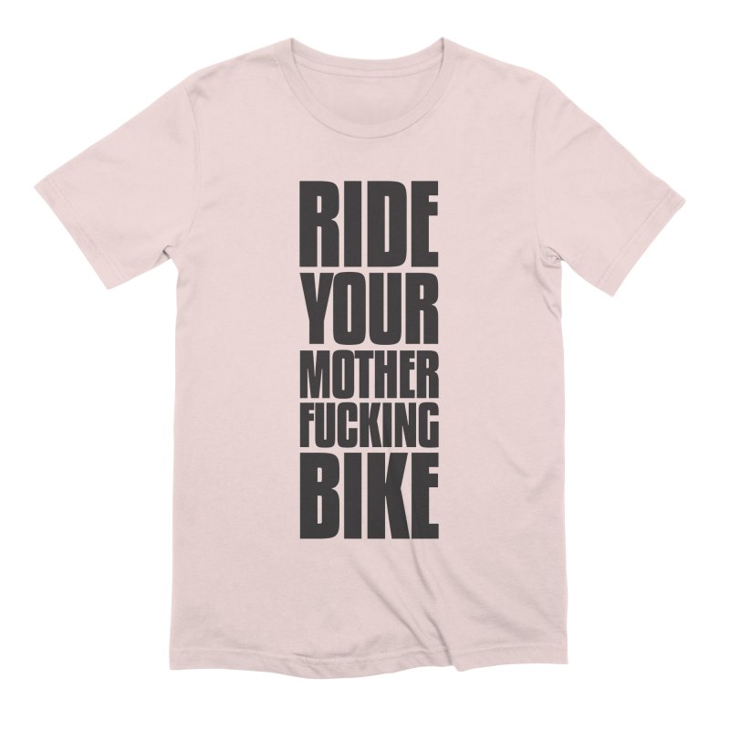 Ride Your Motherfucking Bike Vertical Word Tower of Power Men's Extra Soft T-Shirt by RYMB Everyday