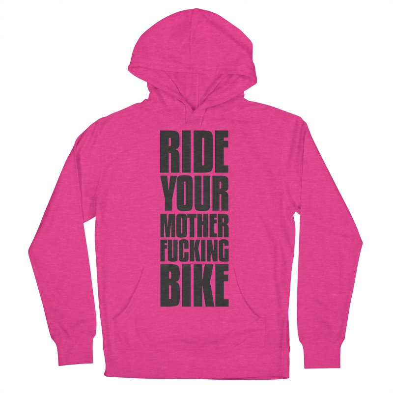 Ride Your Motherfucking Bike Vertical Word Tower of Power Women's French Terry Pullover Hoody by RYMB Everyday