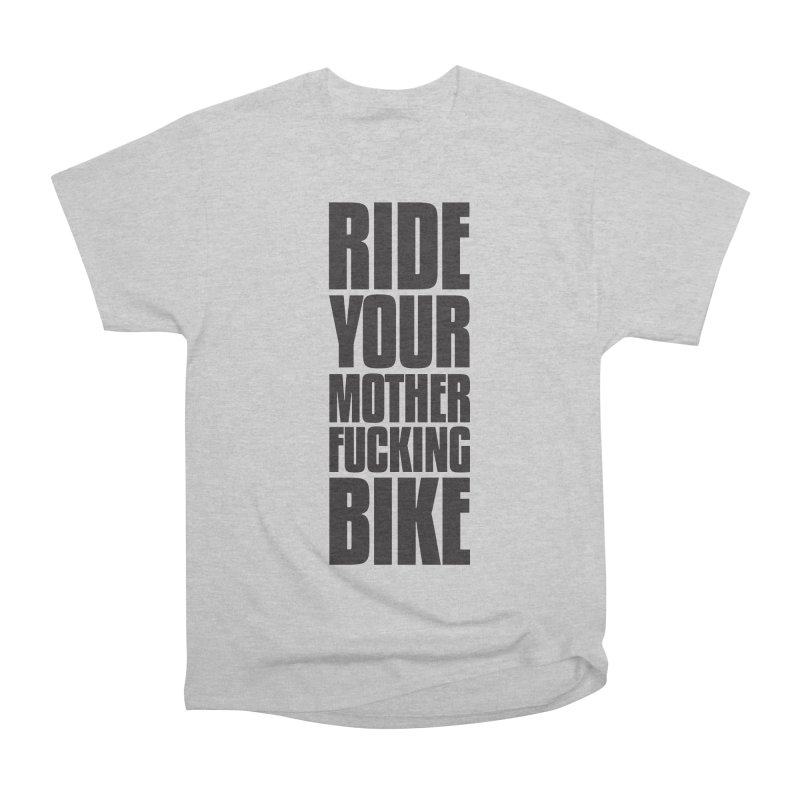 Ride Your Motherfucking Bike Vertical Word Tower of Power Women's Heavyweight Unisex T-Shirt by RYMB Everyday