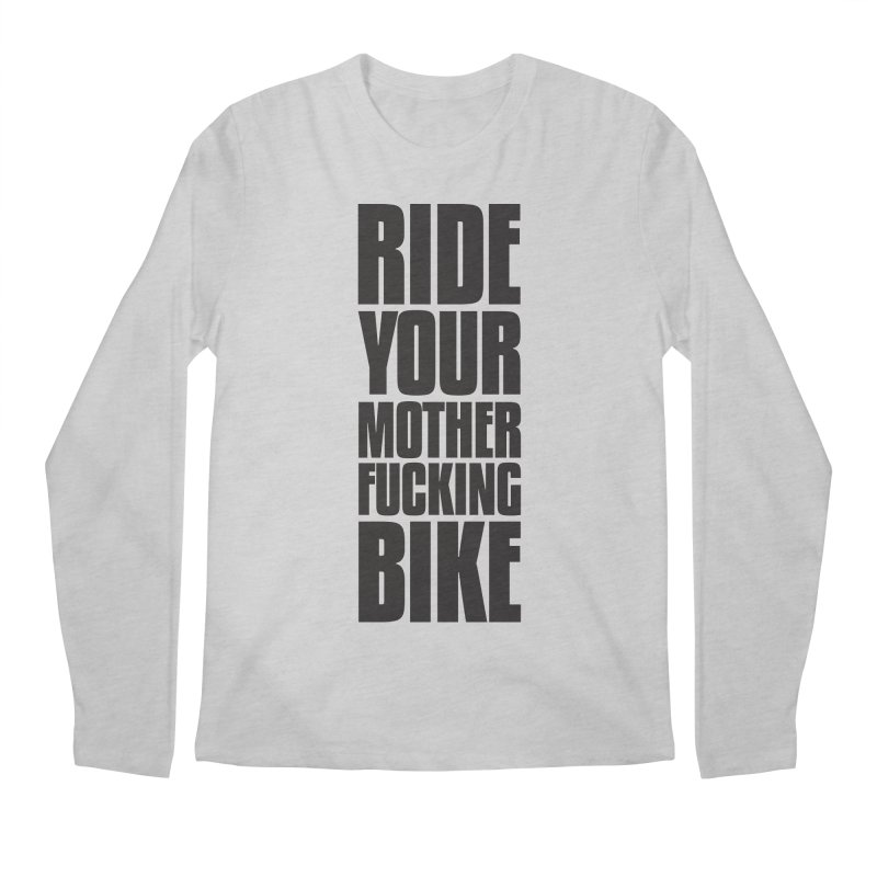 Ride Your Motherfucking Bike Vertical Word Tower of Power Men's Regular Longsleeve T-Shirt by RYMB Everyday