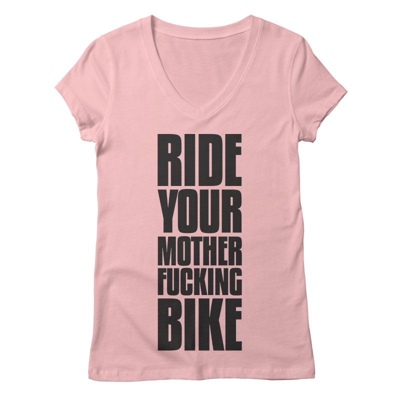 Ride Your Motherfucking Bike Vertical Word Tower of Power Women's Regular V-Neck by RYMB Everyday