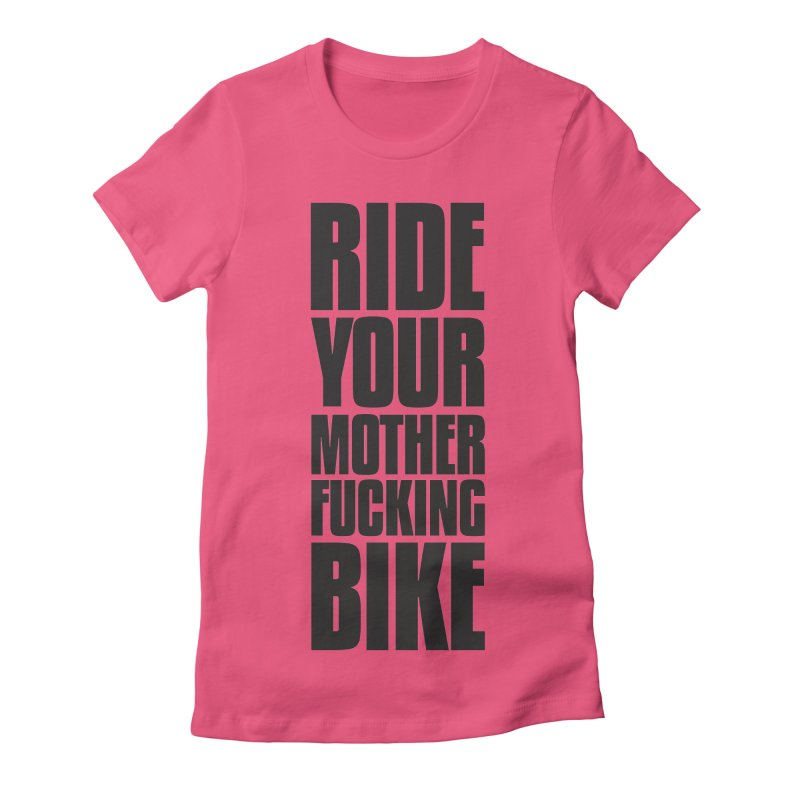 Ride Your Motherfucking Bike Vertical Word Tower of Power Women's Fitted T-Shirt by RYMB Everyday
