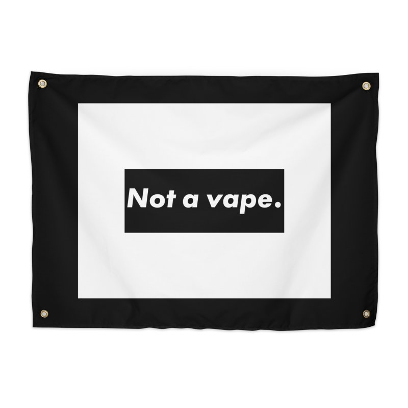 Not a Vape Home Tapestry by saberdog's Artist Shop