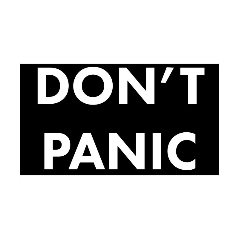 Don't Panic, Written in Large Friendly Letters Men's T-Shirt by saberdog's Artist Shop