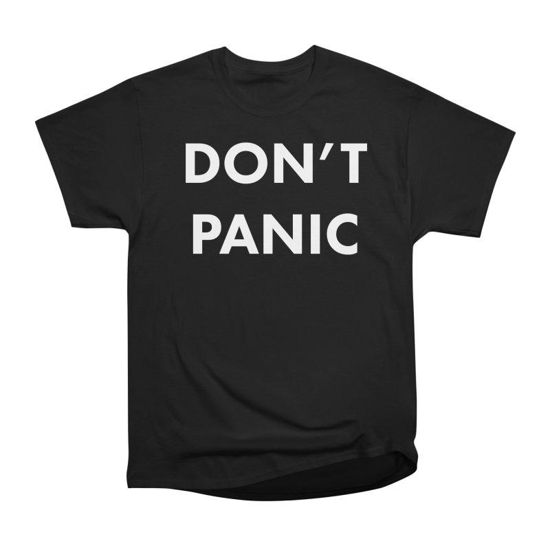 Don't Panic, Written in Large Friendly Letters Women's Heavyweight Unisex T-Shirt by saberdog's Artist Shop