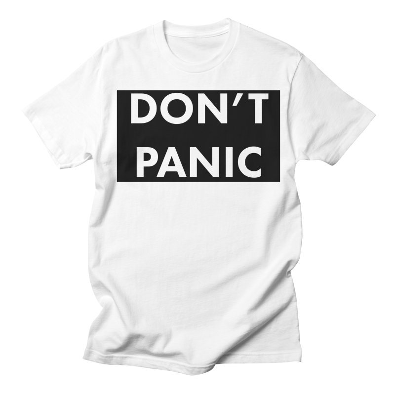 Don't Panic, Written in Large Friendly Letters Men's Regular T-Shirt by saberdog's Artist Shop