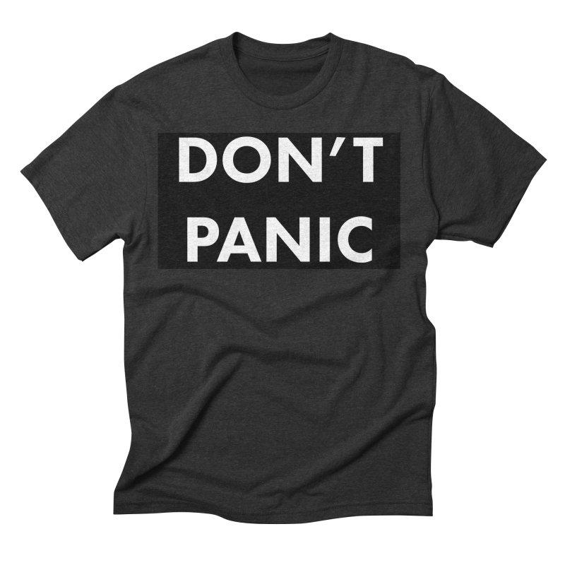 Don't Panic, Written in Large Friendly Letters Men's Triblend T-Shirt by saberdog's Artist Shop