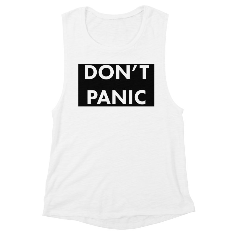 Don't Panic, Written in Large Friendly Letters Women's Muscle Tank by saberdog's Artist Shop
