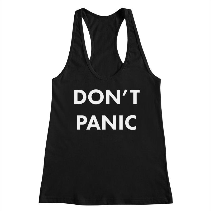Don't Panic, Written in Large Friendly Letters Women's Racerback Tank by saberdog's Artist Shop