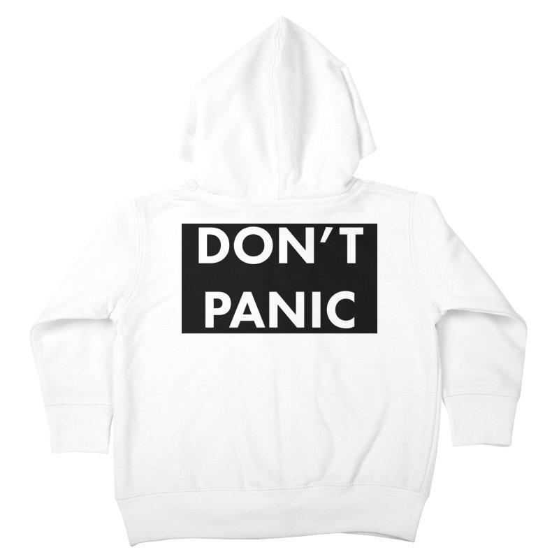 Don't Panic, Written in Large Friendly Letters Kids Toddler Zip-Up Hoody by saberdog's Artist Shop