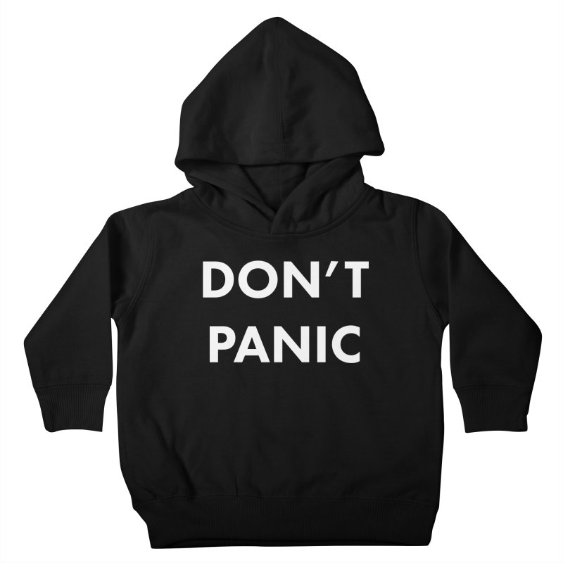 Don't Panic, Written in Large Friendly Letters Kids Toddler Pullover Hoody by saberdog's Artist Shop