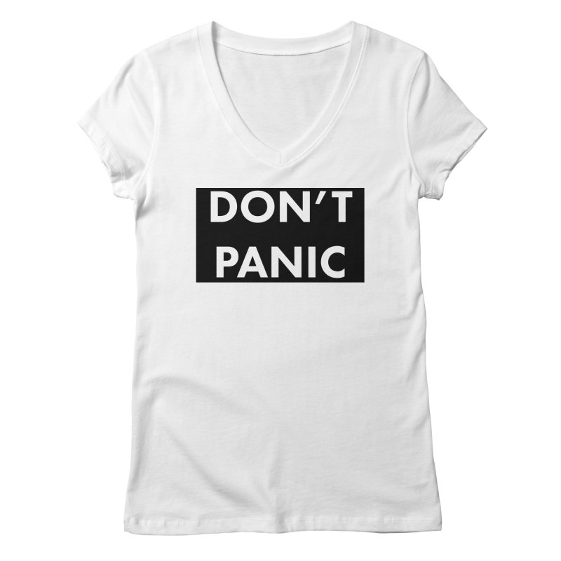 Don't Panic, Written in Large Friendly Letters Women's Regular V-Neck by saberdog's Artist Shop