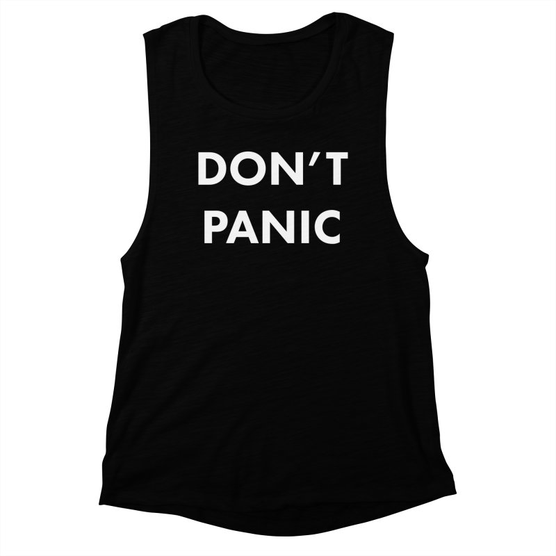 Don't Panic, Written in Large Friendly Letters Women's Muscle Tank by saberdog's Artist Shop