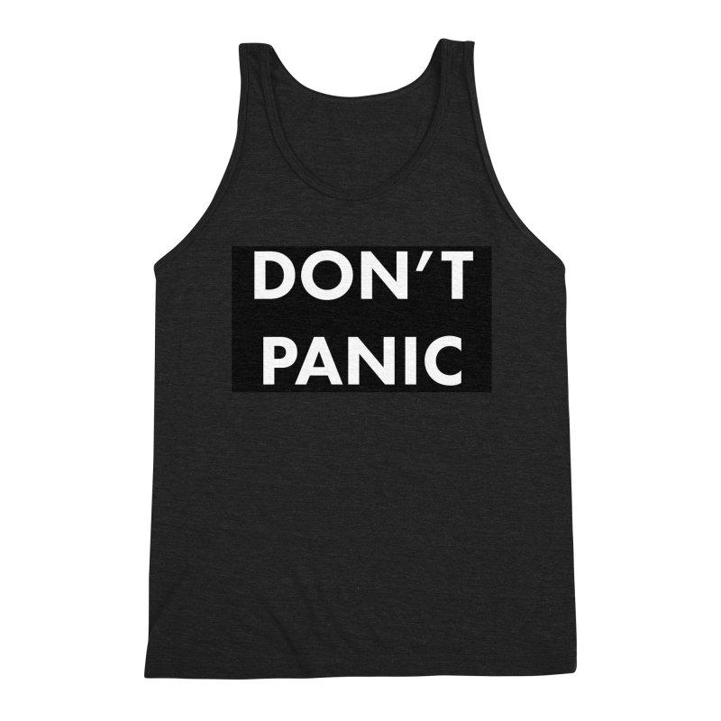 Don't Panic, Written in Large Friendly Letters Men's Triblend Tank by saberdog's Artist Shop