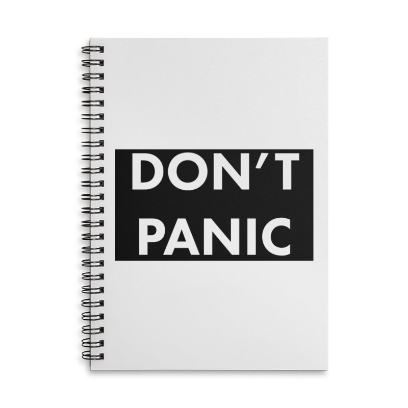 Don't Panic, Written in Large Friendly Letters Accessories Lined Spiral Notebook by saberdog's Artist Shop
