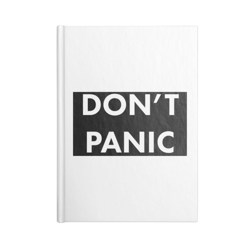 Don't Panic, Written in Large Friendly Letters Accessories Notebook by saberdog's Artist Shop