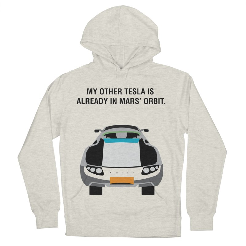 My Other Tesla is Already In Mars' Orbit Men's French Terry Pullover Hoody by saberdog's Artist Shop