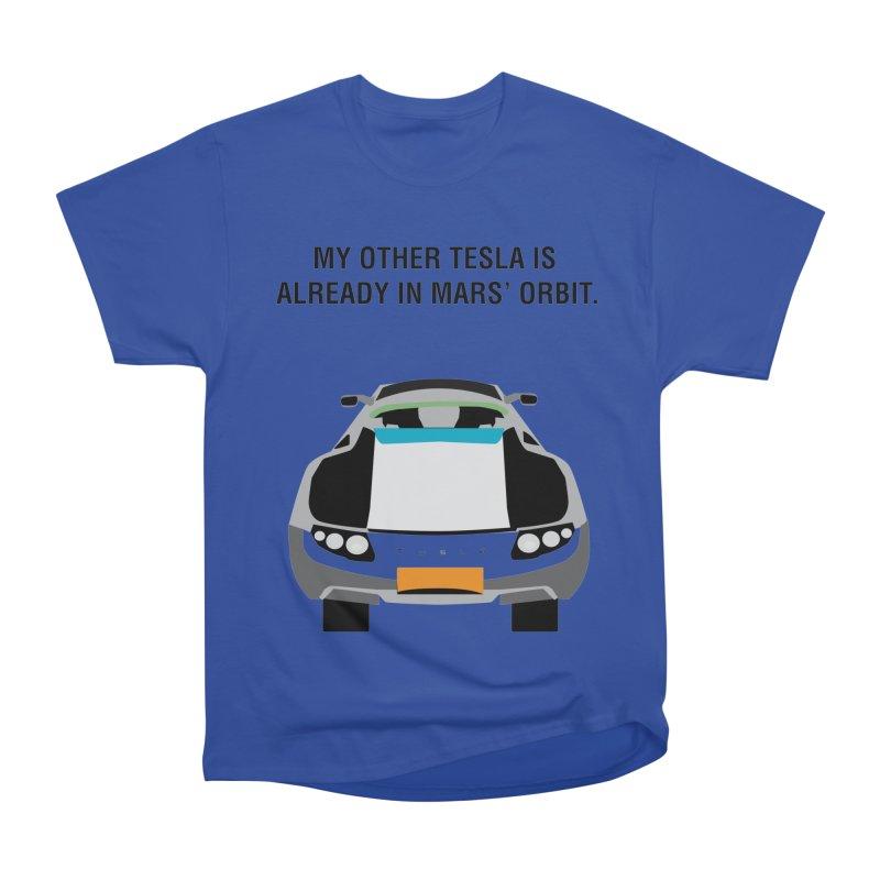 My Other Tesla is Already In Mars' Orbit Men's Heavyweight T-Shirt by saberdog's Artist Shop
