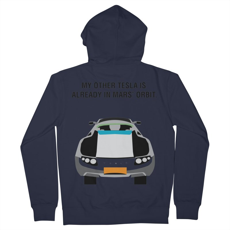 My Other Tesla is Already In Mars' Orbit Women's French Terry Zip-Up Hoody by saberdog's Artist Shop