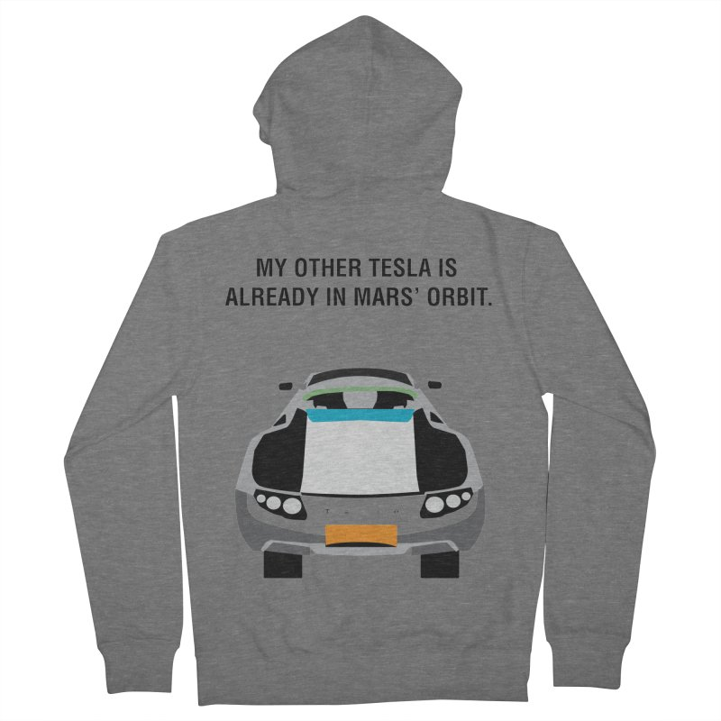 My Other Tesla is Already In Mars' Orbit Men's French Terry Zip-Up Hoody by saberdog's Artist Shop