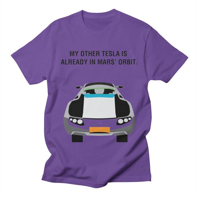 My Other Tesla is Already In Mars' Orbit Women's Regular Unisex T-Shirt by saberdog's Artist Shop