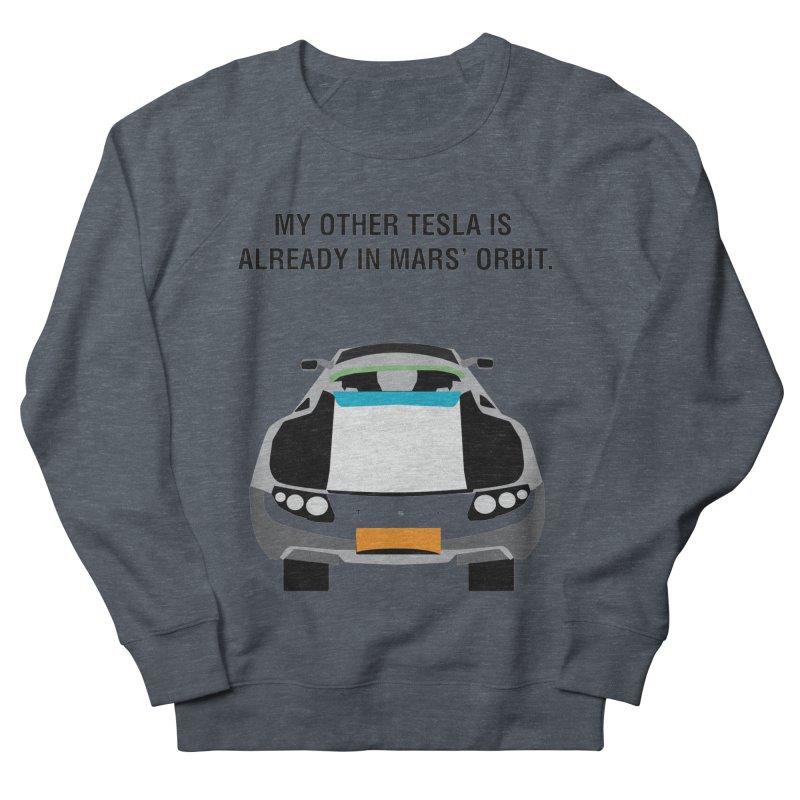 My Other Tesla is Already In Mars' Orbit Men's French Terry Sweatshirt by saberdog's Artist Shop