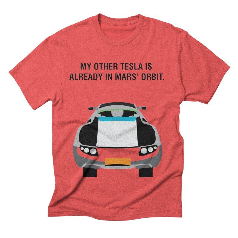 My Other Tesla is Already In Mars' Orbit Men's Triblend T-Shirt by saberdog's Artist Shop