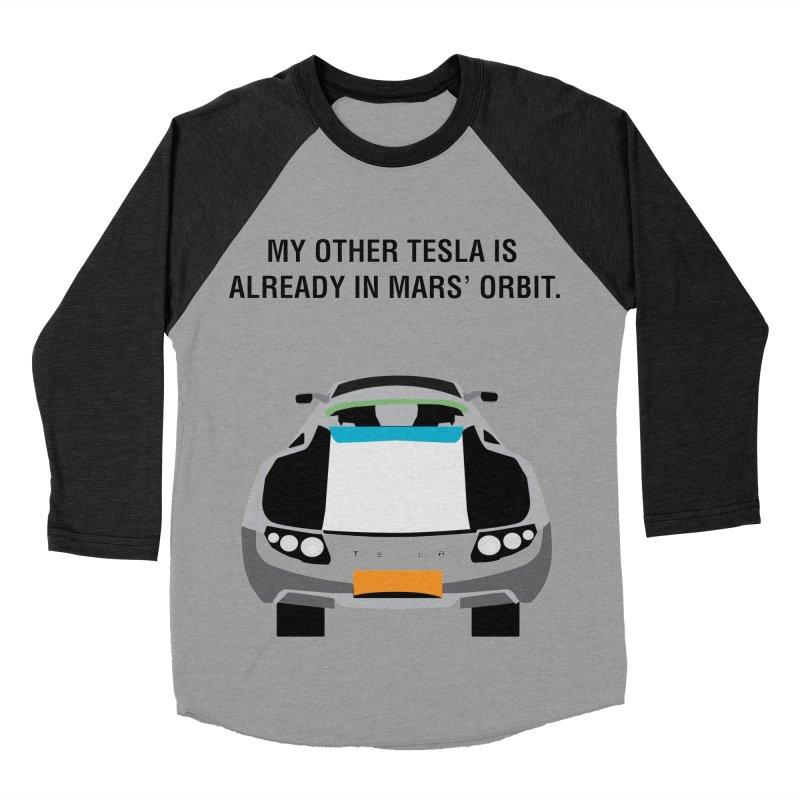 My Other Tesla is Already In Mars' Orbit Women's Baseball Triblend Longsleeve T-Shirt by saberdog's Artist Shop