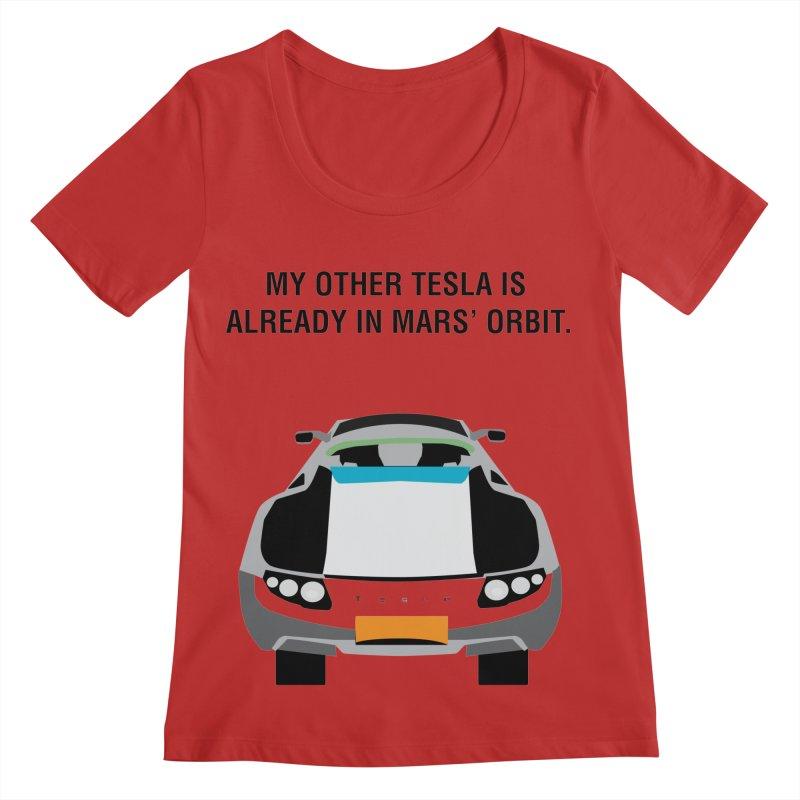 My Other Tesla is Already In Mars' Orbit Women's Regular Scoop Neck by saberdog's Artist Shop