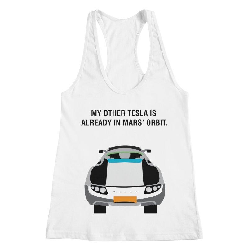 My Other Tesla is Already In Mars' Orbit Women's Racerback Tank by saberdog's Artist Shop