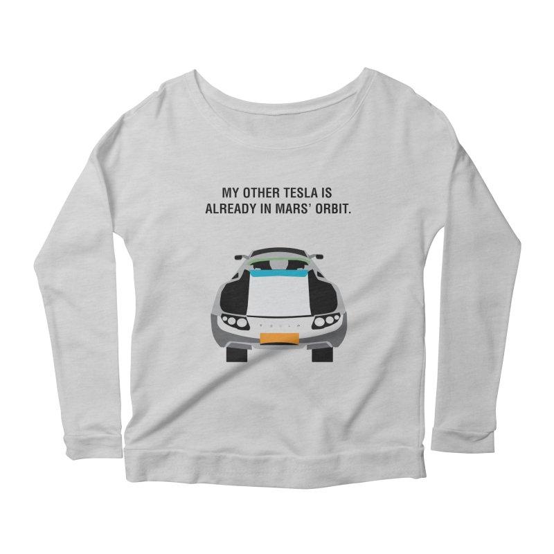 My Other Tesla is Already In Mars' Orbit Women's Scoop Neck Longsleeve T-Shirt by saberdog's Artist Shop