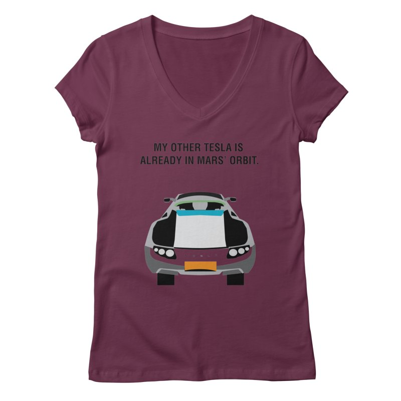 My Other Tesla is Already In Mars' Orbit Women's Regular V-Neck by saberdog's Artist Shop