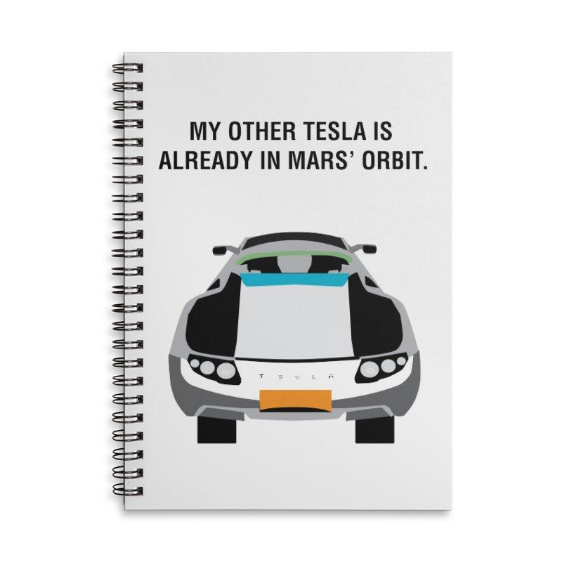 My Other Tesla is Already In Mars' Orbit Accessories Lined Spiral Notebook by saberdog's Artist Shop