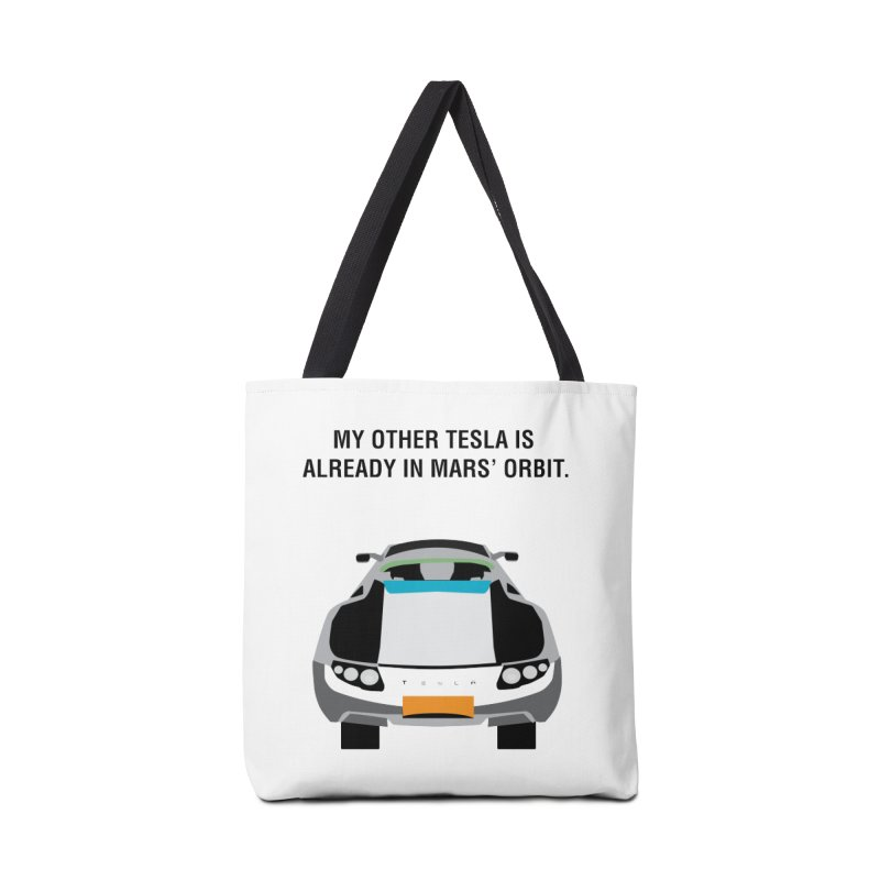 My Other Tesla is Already In Mars' Orbit Accessories Tote Bag Bag by saberdog's Artist Shop