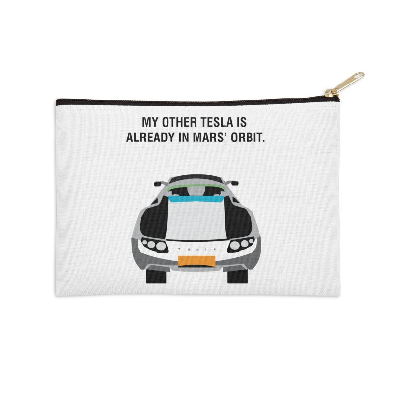 My Other Tesla is Already In Mars' Orbit Accessories Zip Pouch by saberdog's Artist Shop