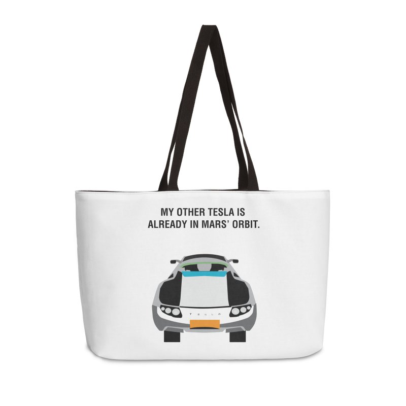 My Other Tesla is Already In Mars' Orbit Accessories Weekender Bag Bag by saberdog's Artist Shop