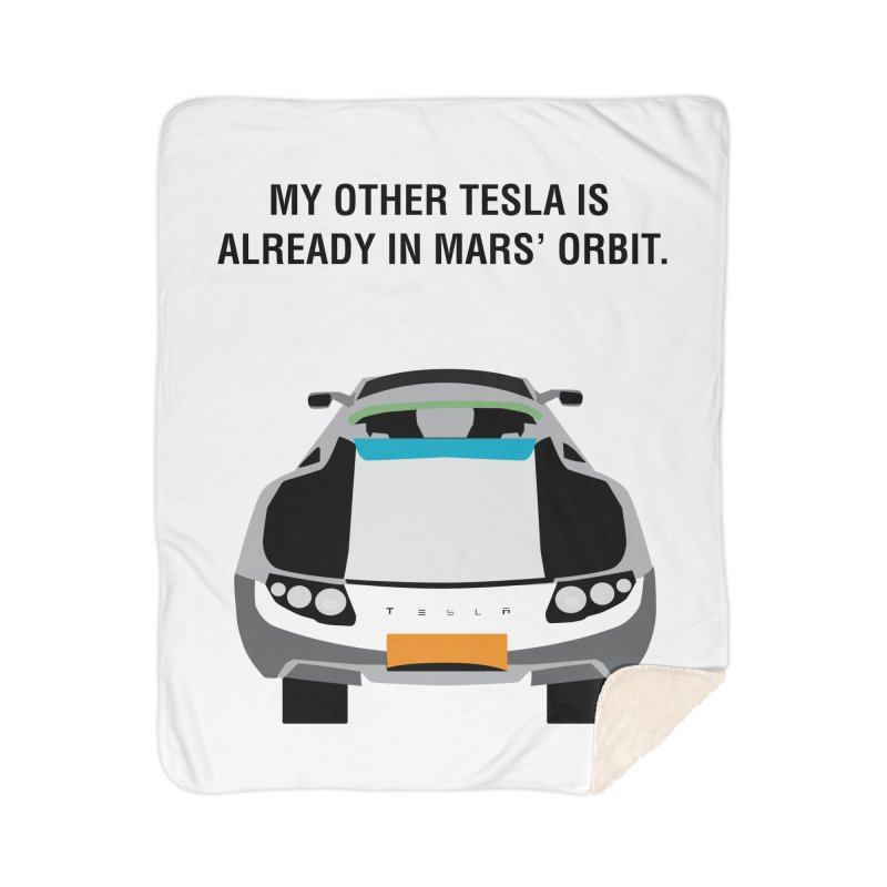 My Other Tesla is Already In Mars' Orbit Home Sherpa Blanket Blanket by saberdog's Artist Shop