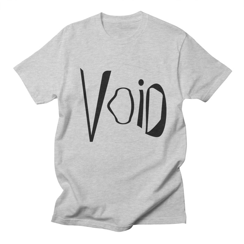 VOID Women's Regular Unisex T-Shirt by saberdog's Artist Shop